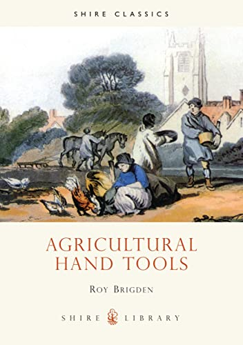 Agricultural Hand Tools (Shire Album) By Roy Brigden