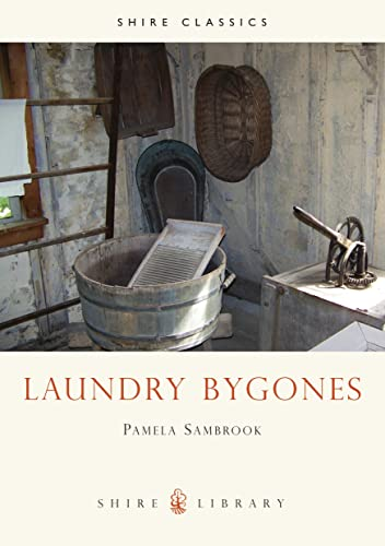 Laundry Bygones (Shire Album) By Pamela Sambrook