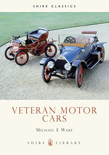 Veteran Motor Cars by Michael E. Ware