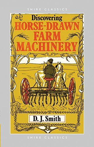 Horse Drawn Farm Machinery (Shire Discovering) By D.J. Smith