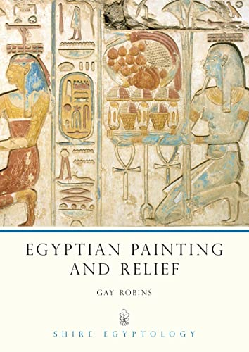 Egyptian Painting and Relief By Gay Robins