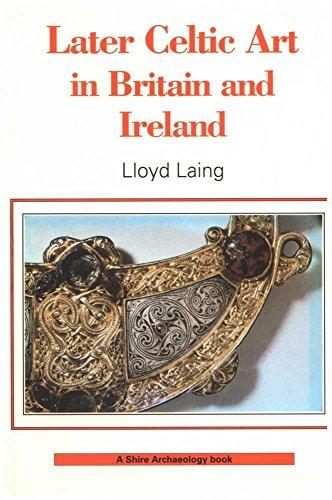 Later Celtic Art By Lloyd Laing