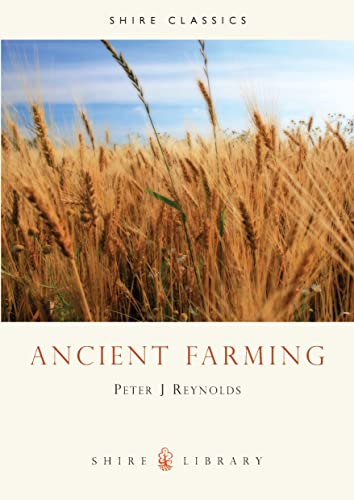 Ancient Farming (Shire Archaeology) By Peter J. Reynolds