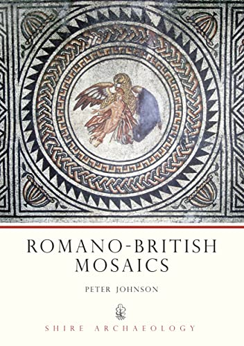 Romano-British Mosaics (Shire Archaeology Series) By Peter Johnson