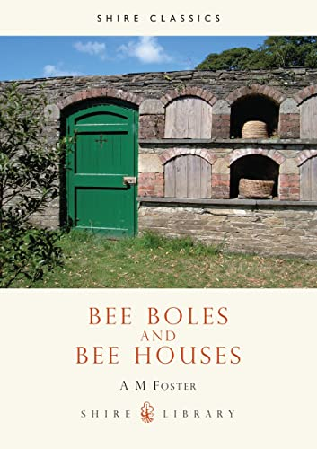 Bee Boles and Bee Houses (Shire Library) By A.M. Foster