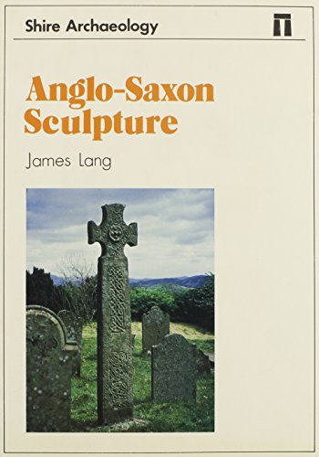 Anglo-Saxon Sculpture by James T. Lang