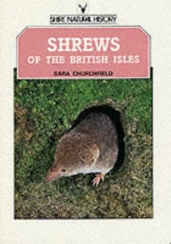 Shrews of the British Isles By Sara Churchfield