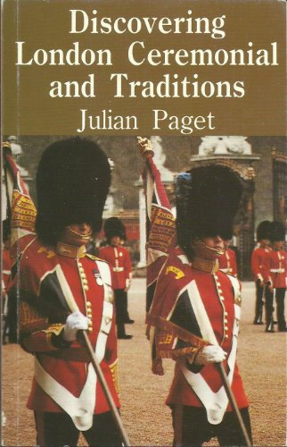 London Ceremonial and Traditions By Julian Paget
