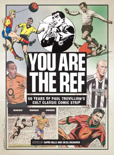 """You are the Ref"": 50 Years of the Cult Classic Cartoon Strip by Paul Trevillion"