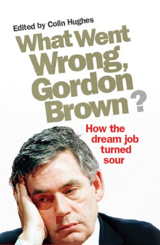 What Went Wrong, Gordon Brown? By Colin Hughes