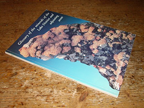 Glossary of the Minerals of the Lake District and Adjoining Areas By B Young