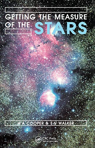 Getting the Measure of the Stars By W.A. Cooper (Open University, Milton Keynes, England, UK)