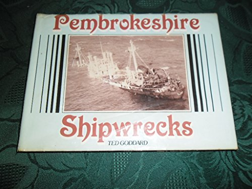 Pembrokeshire shipwrecks By Ted Goddard
