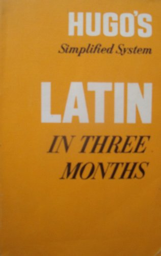 Latin in Three Months: Hugo's Simplified System by Various Paperback Book The