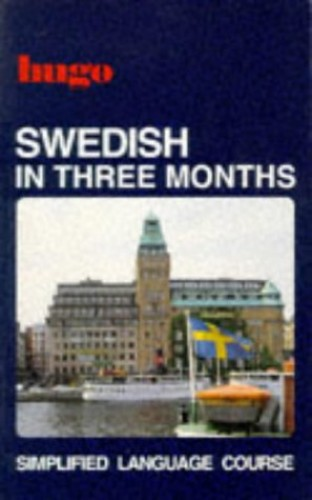 Title: Swedish in Three Months Hugos Simplified System By Peter Graves