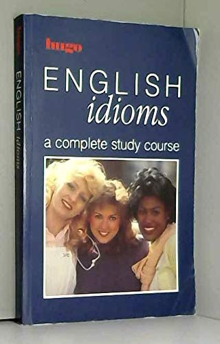 Hugo:  English Foreign Students:  English Idioms By Ronald Lister