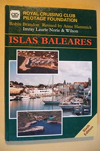 Islas Baleares: Ibiza, Formentera, Mallorca, Menorca by Royal Cruising Club Pilotage Foundation