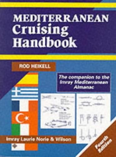 Mediterranean Cruising Handbook By Rod Heikell