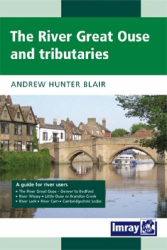 River Great Ouse and Tributaries By Andrew Hunter Blair