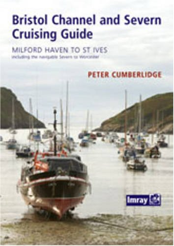 Bristol Channel and River Severn Cruising Guide by Peter Cumberlidge