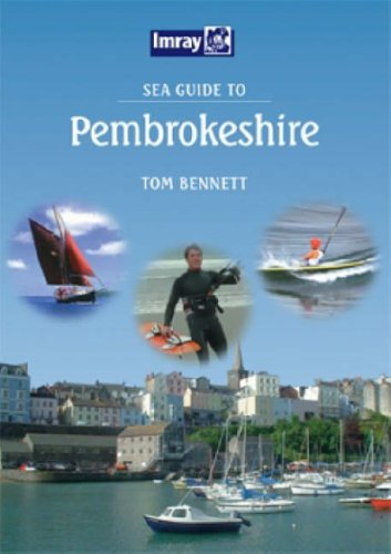 Sea Guide to Pembrokeshire (Imray Seaguide) By Tom Bennett
