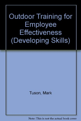 Outdoor Training for Employee Effectiveness By Mark Tuson