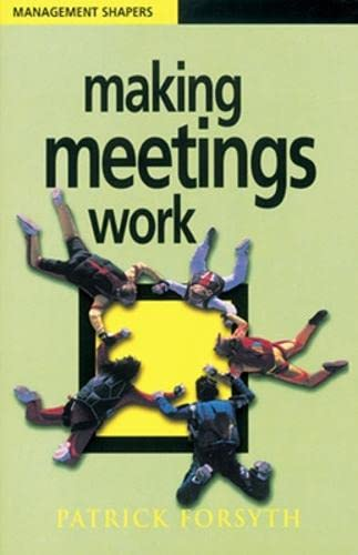 Making Meetings Work (Management Shapers) by Patrick Forsyth