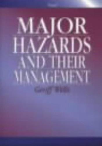 Major Hazards and Their Management By Geoff Wells