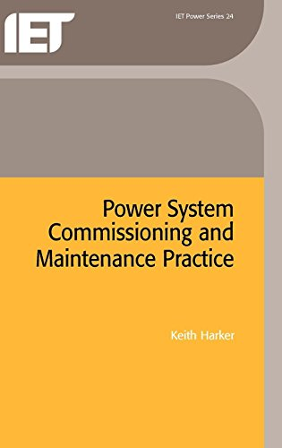 Power System Commissioning and Maintenance Practice (Energy Engineering) By Keith Harker