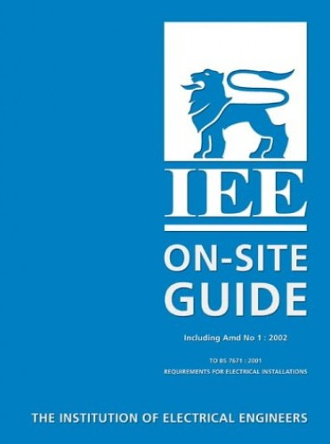 Institution of Electrical Engineers On-site Guide to BS 7671 By Institution of Electrical Engineers