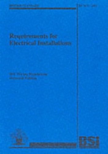 BS 7671 2001: Requirements for Electrical Installations (British Standard) By Institution of Electrical Engineers