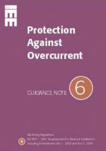 Guidance Notes: Protection against Overcurrent No 6 (IEE Wiring Regulations) By Institution of Electrical Engineers