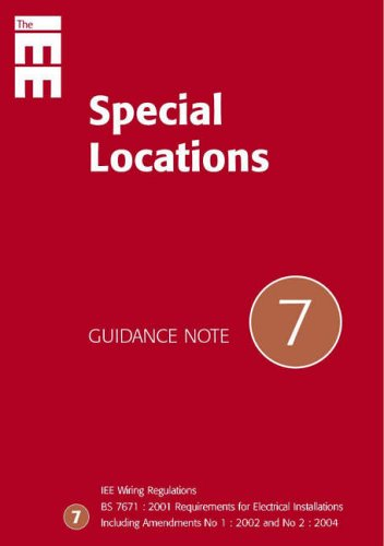 Guidance Notes: Special Locations No 7 (IEE Wiring Regulations) By Institution of Electrical Engineers