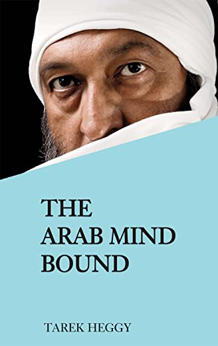 The Arab Mind Bound By Tarek Heggy