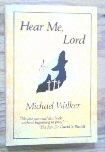 Hear Me, Lord By Michael Walker