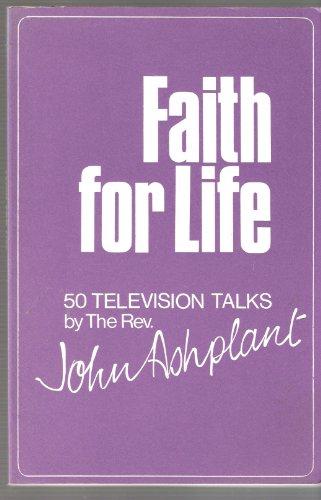 Faith for Life By John Ashplant
