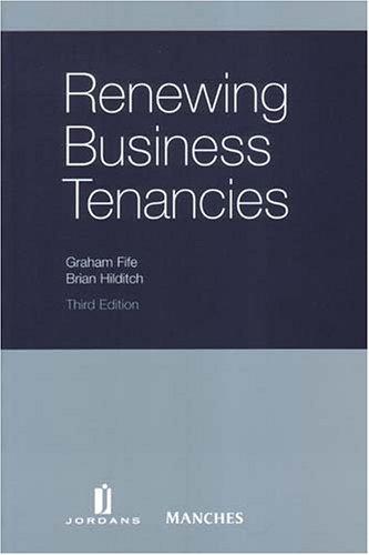 Renewing Business Tenancies By Graham Fife