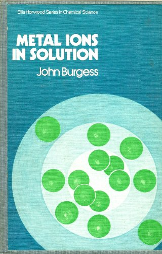 Metal Ions in Solution By John Burgess