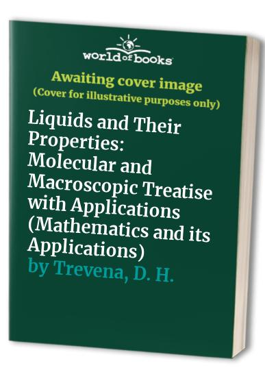Liquids and Their Properties By H. N. V. Temperley