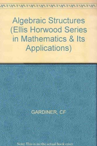 Algebraic Structures By C.F. Gardiner