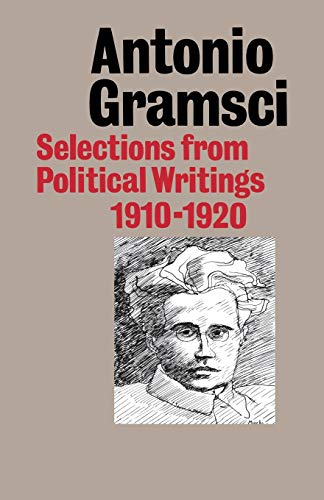 Selections from Political Writings: 1910-20 by Antonio Gramsci