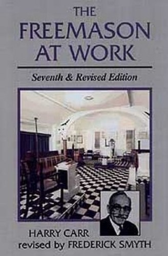 The Freemason at Work By Harry Carr