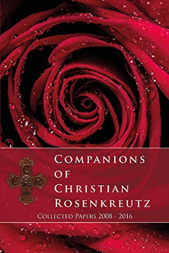 Companions of Christian Rosenkreutz By Robert Gordon