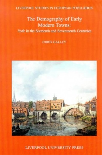 The Demography of Early Modern Towns By Chris Galley