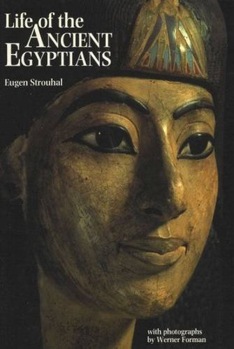 Life of the Ancient Egyptian By Eugen Strouhal