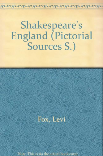 Shakespeare's England (Pictorial Sources S.) By Levi Fox