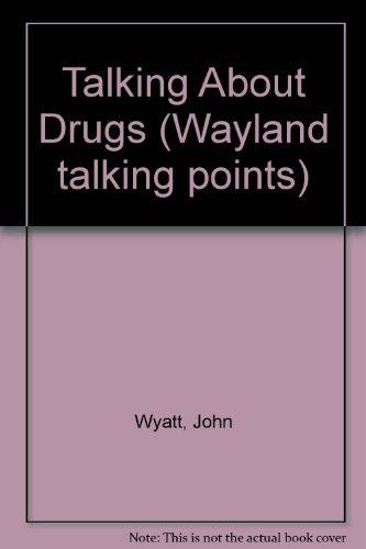 Talking About Drugs By John Wyatt