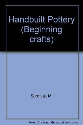 Handbuilt Pottery (Beginning crafts) By M. Surdival