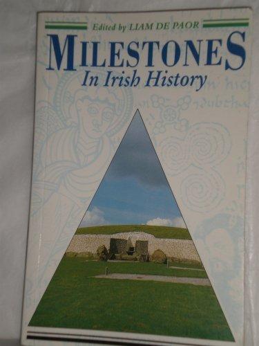 Milestones in Irish History By Louis de Paor