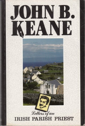 Letters of an Irish Parish Priest By John B. Keane